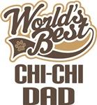 Chi-Chi Dad (Worlds Best) T-shirts