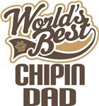 Chipin Dad (Worlds Best) T-shirts