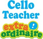 Cello Teacher Extraordinaire Gifts and Apparel