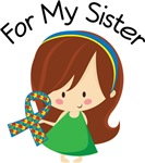 Autism For My Sister Girls and Womens Tee