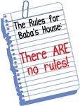 No Rules at Baba's House!