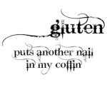 gluten puts another nail in my coffin