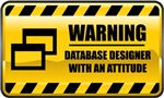 Warning! Database Designer With An Attitude