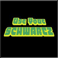 Use Your SCHWARTZ