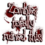 Zombies totally ruined this!