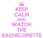 Keep Calm and Watch The Bachelorette T-Shirts
