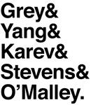 Grey, Yang, Karev, Stevens, O'malley t-shirts