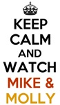 Keep Calm and Watch Mike & Molly T-Shirts