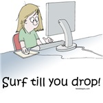 Humorous picture of a woman addicted to surfing the internet.  A great t-shirt or gift for the computer geek in your life.