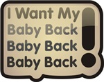 I want my baby back Valentine's Day T-shirts Gifts
