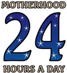 Motherhood 24 hours a day 24/7 Job T-shirts Gifts