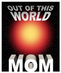 Out of this World Sci-Fi Mom T-shirts & Gifts