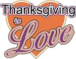 Thanksgiving is Love t-shirts gifts