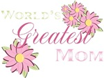 Worlds Greatest Mom Pink Flowers T-shirts Gifts