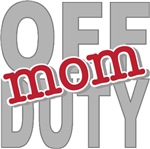 Off Duty Mom Profession T-shirts Gifts