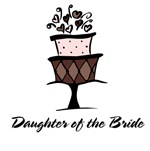 Daughter of the Bride Pink Cake T-shirts Gifts