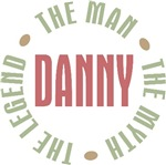 Danny the Man the Myth the Legend T-shirts Gifts