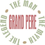 Grand Pere French Grandpa Man Myth Legend T-shirts