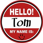 Hello My Name is Tom Tag T-shirts Gifts