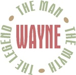 Wayne the man the myth the legend T-shirts Gifts
