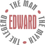Edward Man Myth Legend Tees Gifts
