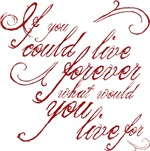If you lived Forever Tag line Twilight Tees Gifts