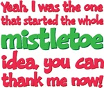 I started the whole Mistletoe Idea Tees Gifts