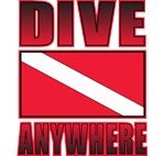 Dive Anywhere and Everywhere Tees Gifts