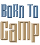 Born to Camp Tee Shirts and Gifts