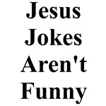 Jesus Jokes Aren't Funny