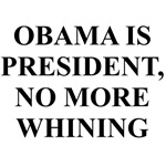 Barack Obama is President Now so stop your whining