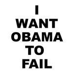 I Want Obama to Fail