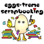 Eggs-treme Scrapbooking