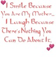 I Smile Because You Are My Mother