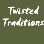 Twisted Traditions