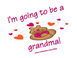 I'M GOING TO BE A GRANDMA