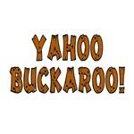Yahoo Buckaroo T-shirts and Gifts