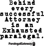 Behind Every Successful Attorney...