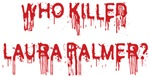 Who Killed Laura Palmer Shirts