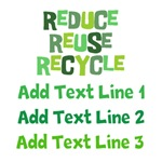 Reduce Reuse Recycle Personalized Shirts
