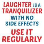 Use Laughter Regularly Shirts