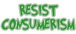 Resist Consumerism Shirts