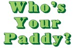 Who's Your Paddy Tees