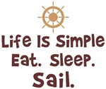 Life Is Simple. Eat. Sleep. Sail. T-shirts