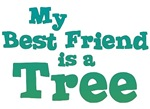 My Best Friend is a Tree Shirts