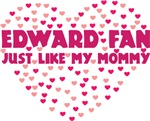 Edward Fan Just Like My Mommy Shirt