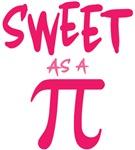 Sweet As a Pi T Shirts