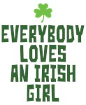 Everybody Loves An Irish Girl Shirts