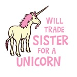 Will Trade Sister For a Unicorn