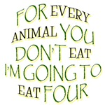 I'll Eat Four: Funny Meatatarian T-Shirts & Gifts